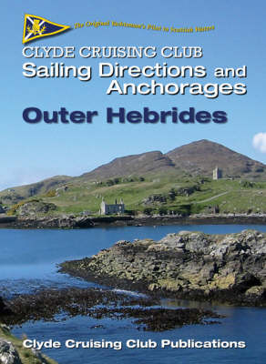 Clyde Cruising Club Sailing Directions and Anchorages: Outer Hebrides Pt. 4 (Spiral bound)