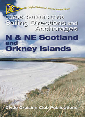 Clyde Cruising Club Sailing Directions and Anchorages: N and NE Coasts of Scotland and Orkney Islands Pt. 5 (Spiral bound)