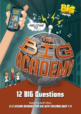 Welcome to the Big Academy: 12 Big Questions (Paperback)