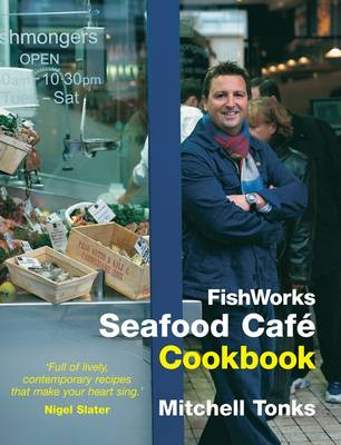 Fishworks Seafood Cafe Cookbook: Bk. 1 (Hardback)