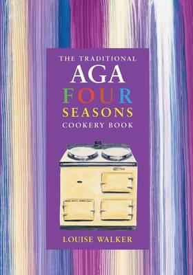 The Traditional Aga Four Seasons Cookery Book (Paperback)