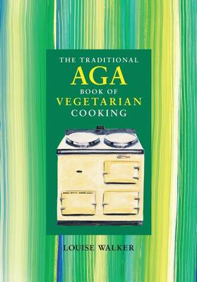 The Traditional Aga Book of Vegetarian Cooking (Paperback)
