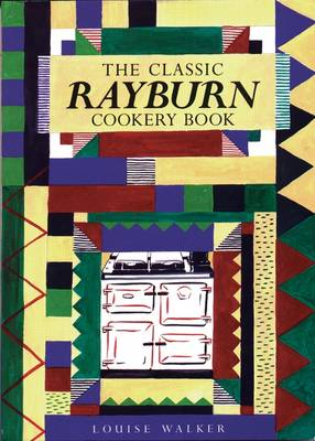 The Classic Rayburn Cookery Book (Paperback)