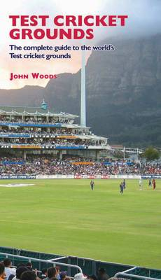Test Cricket Grounds: The Complete Guide to the World's Test Cricket Grounds (Paperback)