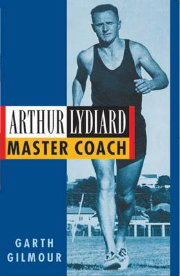 Arthur Lydiard: Master Coach (Hardback)
