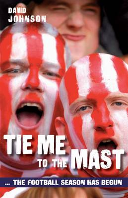Tie Me to the Mast: The Football Season Has Begun (Paperback)