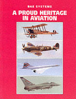 A Proud Heritage in Aviation (Hardback)