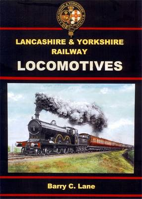 Lancashire and Yorkshire Railway Locomotives (Hardback)