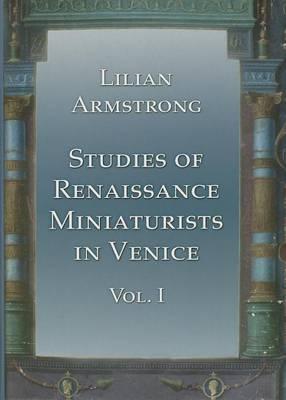 Studies of Renaissance Miniaturists in Venice (Hardback)