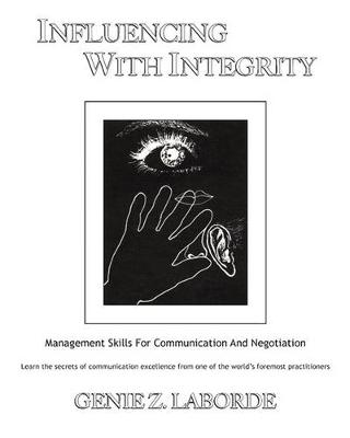 Influencing with Integrity: Management Skills for Communication and Negotiation (Paperback)