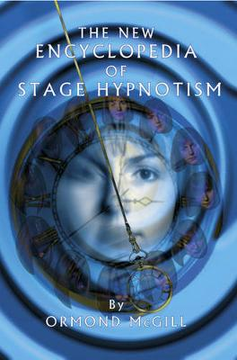 The New Encyclopedia of Stage Hypnotism (Hardback)