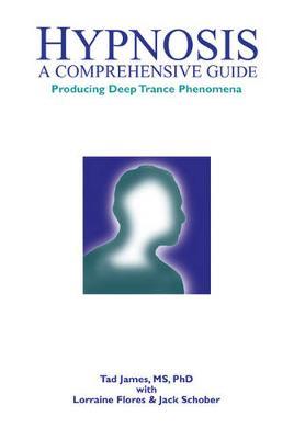 Hypnosis: A comprehensive guide (Hardback)