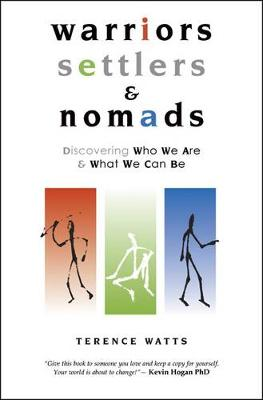 Warriors, Settlers and Nomads: Discovering Who We are & What We Can be (Paperback)