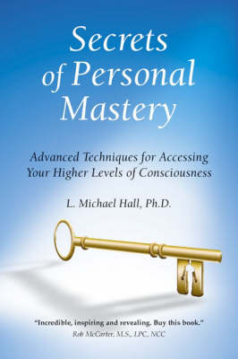 Secrets of Personal Mastery: Advanced Techniques for Accessing Your Higher Levels of Consciousness (Paperback)