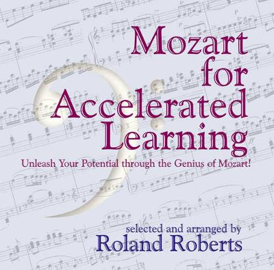 Mozart for Accelerated Learning: Unleash Your Potential through the Genius of Mozart (CD-Audio)