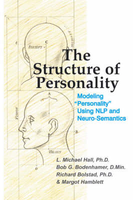 The Structure of Personality: Modelling Personality Using NLP and Neuro-Semantics (Hardback)