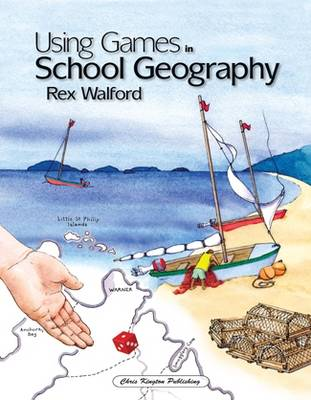 Using Games in School Geography (Hardback)