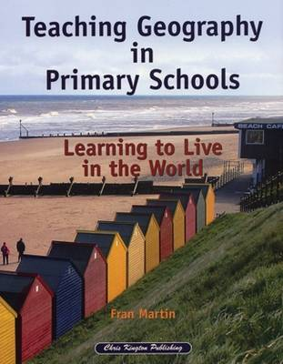 Teaching Geography in Primary Schools: Learning to Live in the World (Spiral bound)