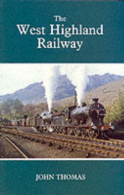 The West Highland Railway - Railways of the Scottish Highlands v. 1 (Paperback)