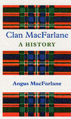 History of Clan MacFarlane (Paperback)