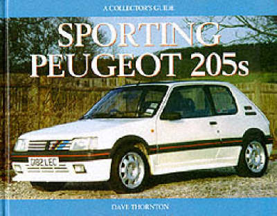 Sporting Peugeot 205s - Collector's Guides (Hardback)