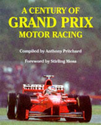 A Century of Grand Prix Motor Racing (Hardback)