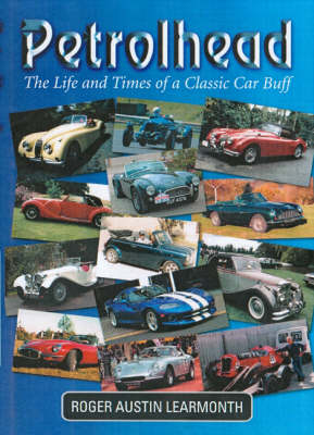 Petrolhead: The Life and Times of a Classic Car Buff (Paperback)