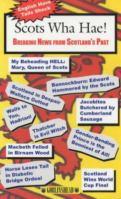 Scots Wha Hae!: Headline Stories from 2000 Years of Scottish History (Paperback)