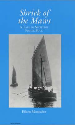Shriek of the Maws: A Tale of Scottish Fisher Folk (Paperback)