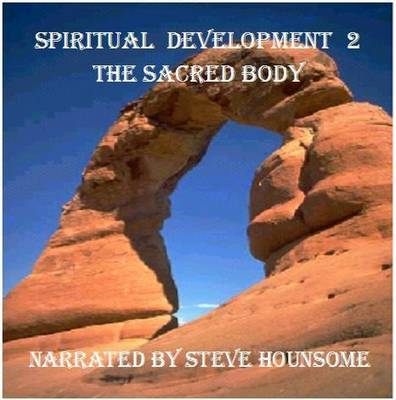 Spiritual Development 2: The Sacred Body (CD-Audio)