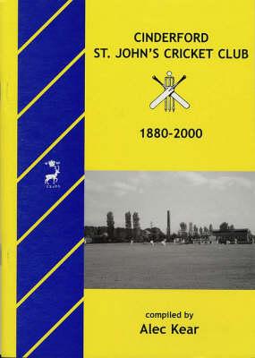 Cinderford St.John's Cricket Club, 1880-2000 (Paperback)