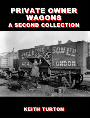 Private Owner Wagons: A Second Collection (Hardback)