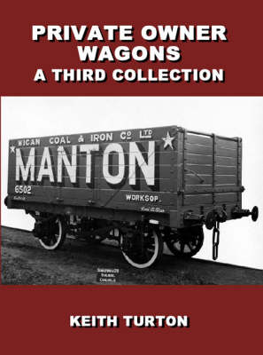 Private Owner Wagons: A Third Collection (Hardback)