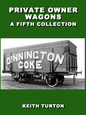 Private Owner Wagons: A Fifth Collection (Hardback)