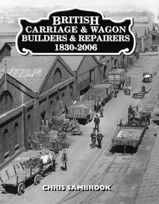 British Carriage and Wagon Builders and Repairers 1830-2006 (Hardback)