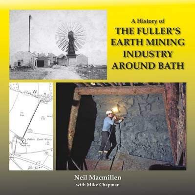 A History of The Fuller's Earth Mining Industry Around Bath (Paperback)