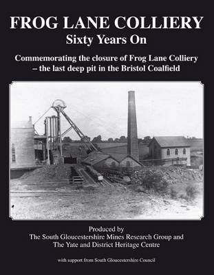 Frog Lane Colliery: Sixty Years on (Paperback)