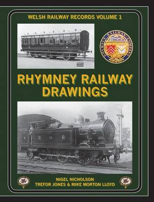 Rhymney Railway Drawings - Welsh Railways Records v. 1 (Hardback)