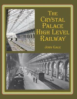 The Crystal Palace High Level Railway (Paperback)