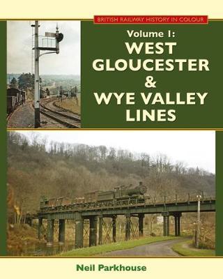 West Gloucestershire & Wye Valley Lines (Hardback)