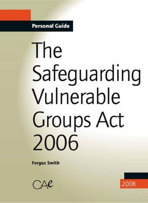 Safeguarding Vulnerable Groups Act, 2006 (Paperback)