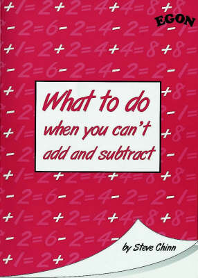 What to Do When You Can't Add and Subtract (Paperback)