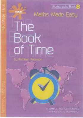 Maths Made Easy: Book of Time Bk. 8: A Simple and Structured Approach to Numeracy - Maths Made Easy (Spiral bound)