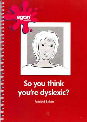 So, You Think You're Dyslexic? (Paperback)