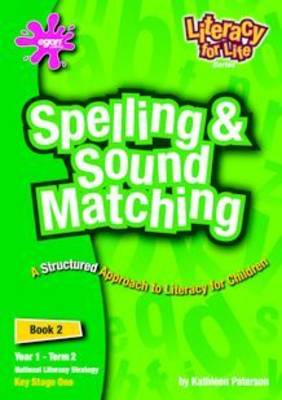 Literacy for Life: Year 1: Spelling and Sound Matching, Term 2 Bk. 2: A Structured Approach to Literacy for Children - Literacy for Life (Spiral bound)