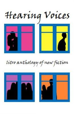 Hearing Voices: The Litro Anthology of new fiction (Paperback)