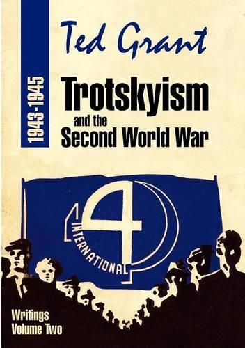 Trotskyism and the Second World War 1943-45: Volume 2 (Paperback)