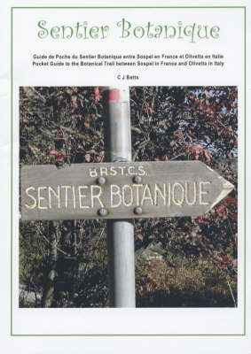 Sentier Botanique: Pocket Guide to the Botanical Trail Between Sospel in France and Olivetta in Italy (Paperback)