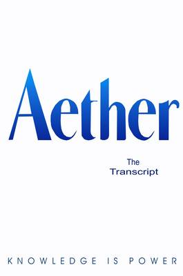 Aether: The Transcript (Paperback)