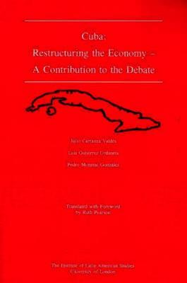 Cuba : Restructuring the Economy: A Contribution to the Debate (Paperback)